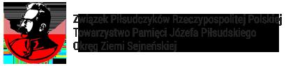 Związek Piłsudczyków Rzeczypospolitej Polskiej Towarzystwo Pamięci Józefa Piłsudskiego Okręg Ziemi Sejneńskiej